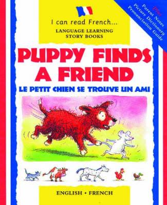 Puppy Finds a Friend/Le Petit Chien Se Trouve Un Ami by Catherine Bruzzone