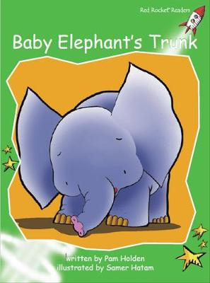 Baby Elephant's Trunk by Pam Holden