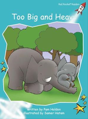 Too Big and Heavy by Pam Holden