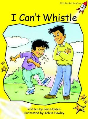 I Can't Whistle by Pam Holden