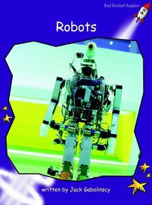 Robots by Jack Gabolinscy