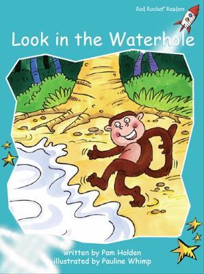 Look in the Waterhole by Pam Holden