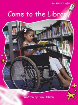Come to the Library by Pam Holden