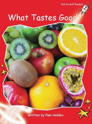 What Tastes Good? by Pam Holden