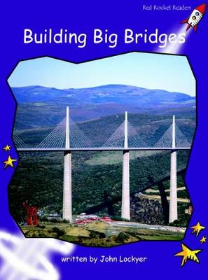 Building Big Bridges by John Lockyer
