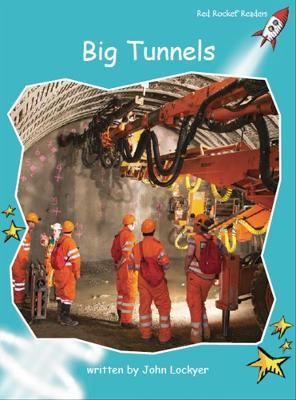 Big Tunnels by John Lockyer
