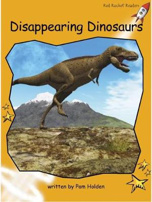 Disappearing Dinosaurs by Pam Holden