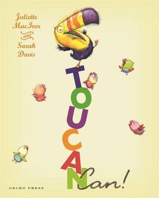 Toucan Can by Juliette MacIver, Sarah Davis