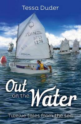 Out on the Water Twelve Tales from the Sea by Tessa Duder