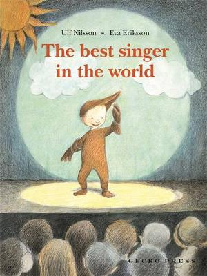 The Best Singer in the World by Ulf Nilsson, Eva Eriksson