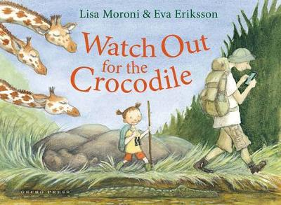 Watch Out for the Crocodile by Lisa Moroni, Eva Eriksson