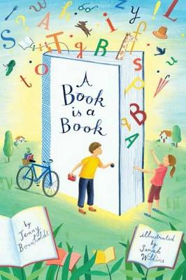 A Book is a Book by Jenny Bornholdt, Sarah Wilkins
