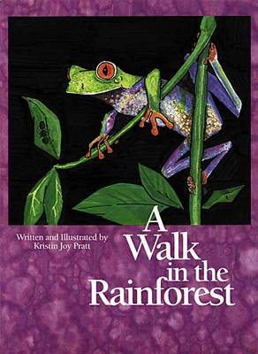 A Walk in the Rainforest by Kristin Joy Pratt