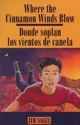 Where the Cinnamon Wind Blows Donde soplan los vientos de canela by Jim Sagel