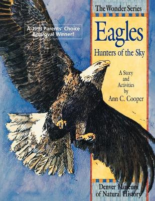 Eagle - Hunters of the Sky A Story and Activities by Ann Cooper