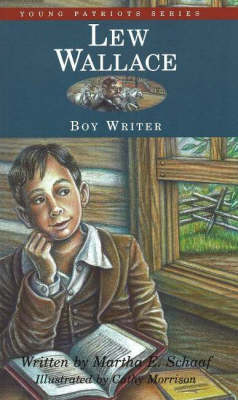 Lew Wallace Boy Writer by Martha E. Schaaf