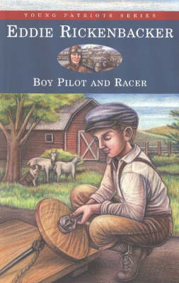 Eddie Rickenbacker Boy Pilot and Racer by Kathryn Cleven Sisson