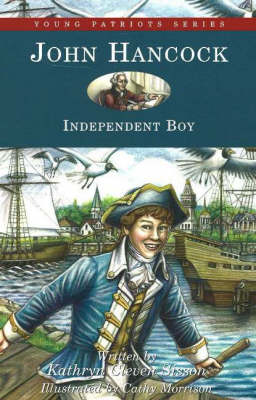 John Hancock Independent Boy by Kathryn Cleven Sisson