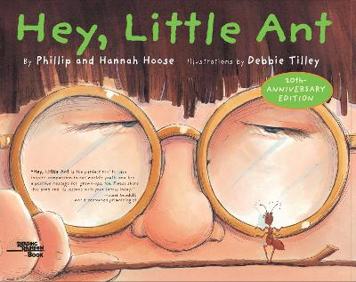Hey Little Ant by Philip M. Hoose, Hannah Hoose