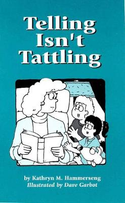 Telling Isn't Tattling by Kathryn Hammerseng