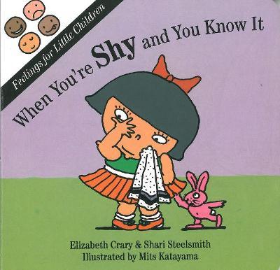 When You'RE Shy by Elizabeth Crary, Shari Steelsmith