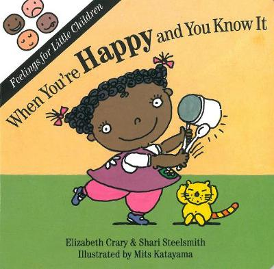 When You're Happy and You Know It by Elizabeth Crary, Shari Steelsmith
