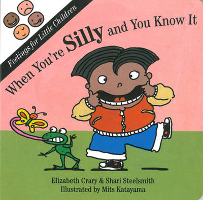 When You're Silly and You Know It by Elizabeth Crary, Shari Steelsmith