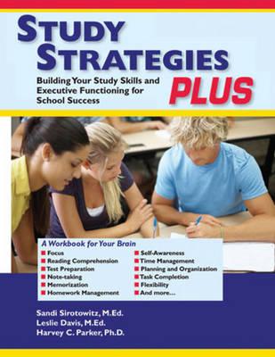 Study Strategies Plus by Sandi, ME.D. Sirotowitz