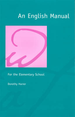 An English Manual for the Elementary School by Dorothy Harrer