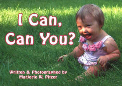 I Can, Can You? by Marjorie W., M.Ed. Pitzer