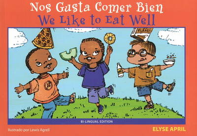 Nos Gusta Comer Bien / We Like to Eat Well by Elyse April