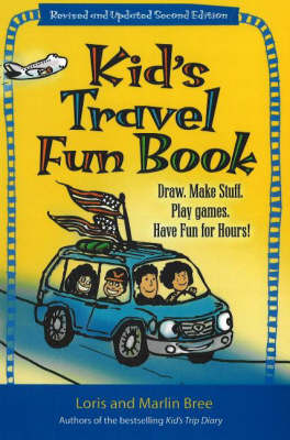 Kid's Travel Fun Book Draw. Make Stuff. Play Games. Have Fun for Hours! by Loris Bree