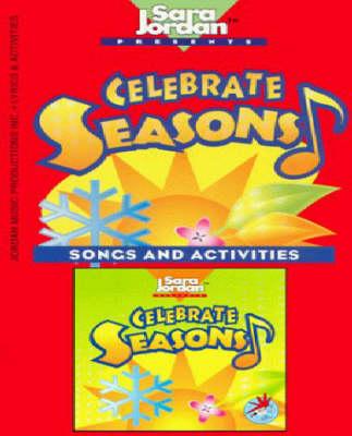 Celebrate Seasons Songs and Activities by Sara Jordan