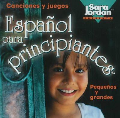 Espanol Para Principiantes by Sara Jordan