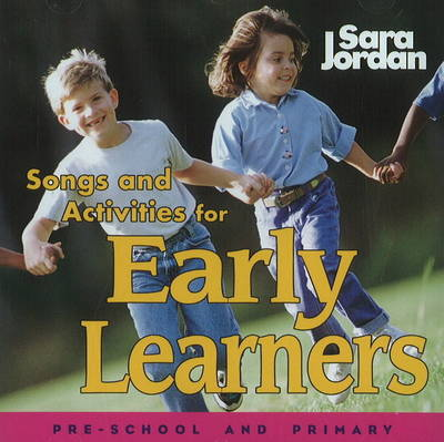 Songs & Activities for Early Learners by Sara Jordan