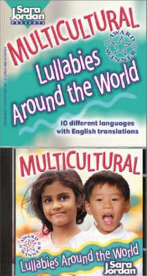 Multicultural Lullabies Around the World 10 Different Languages with English Translations by Sara Jordan