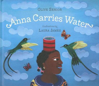 Anna Carries Water by Olive Senior