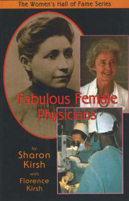Fabulous Female Physicians by Sharon Kirsh, Florence Kirsh