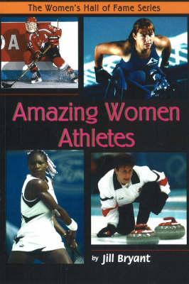 Amazing Women Athletes by Jill Bryant