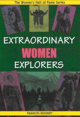 Extraordinary Women Explorers by Frances Rooney