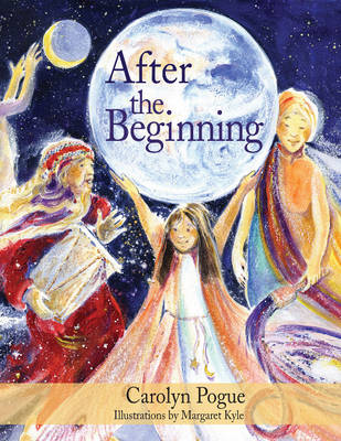 After the Beginning by Carolyn Pogue
