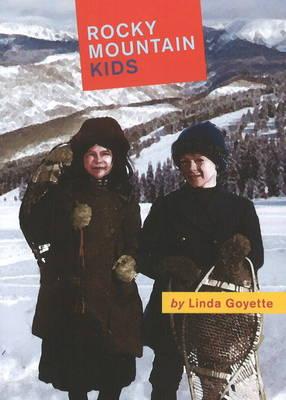 Rocky Mountain Kids by Linda Goyette