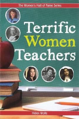 Terrific Women Teachers by Helen Wolfe