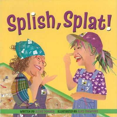 Splish, Splat! by Alexis Domney