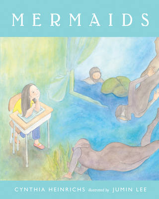 Mermaids by Cynthia Heinrichs