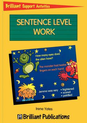 Sentence Level Work Sentence Level Work by Irene Yates