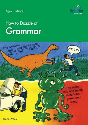 How to Dazzle at Grammar by Irene Yates