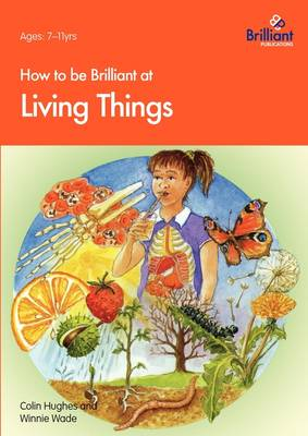 How to be Brilliant at Living Things by Colin Hughes, Winnie Wade