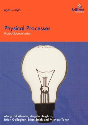 Physical Processes by Margaret Abraitis, Angela Deighan, Brian Gallagher, Brian Smith