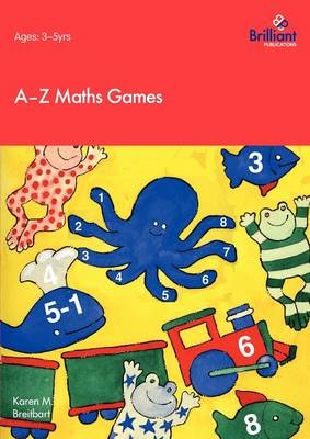 A-Z Maths Games by Karen M. Breitbart
